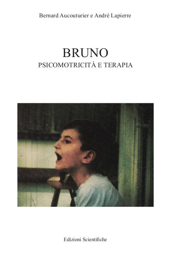 BRUNO - PSICOMOTRICITÀ E TERAPIA - Bernard Aucouturier, André Lapierre