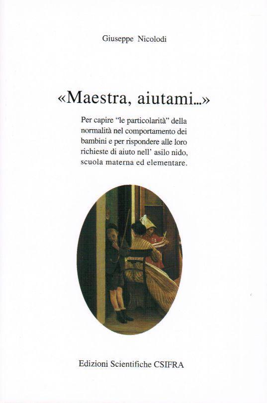 MAESTRA, AIUTAMI.. - Giuseppe Nicolodi