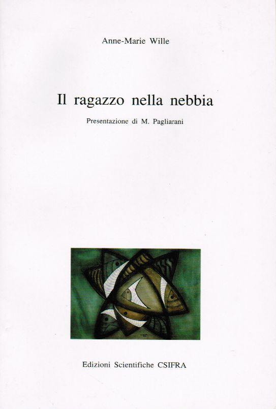 IL RAGAZZO NELLA NEBBIA - A. M .Wille